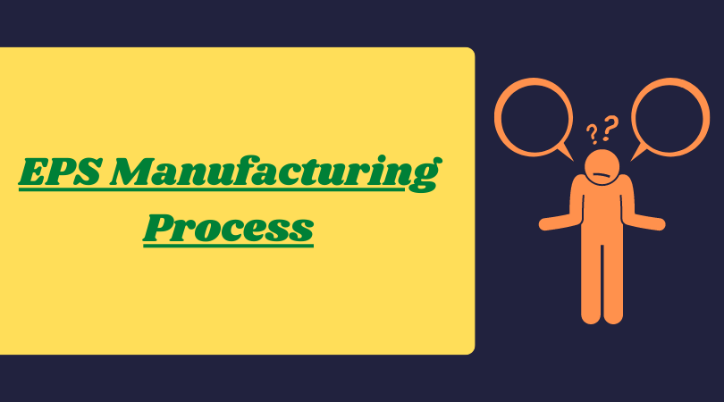 EPS manufacturing process