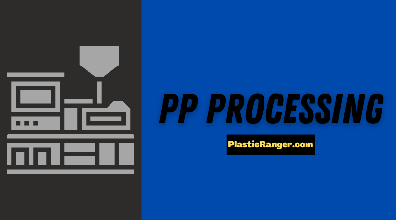 PP Processing Conditions