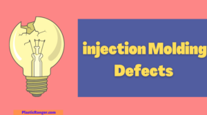 Top 10 Injection Molding defects