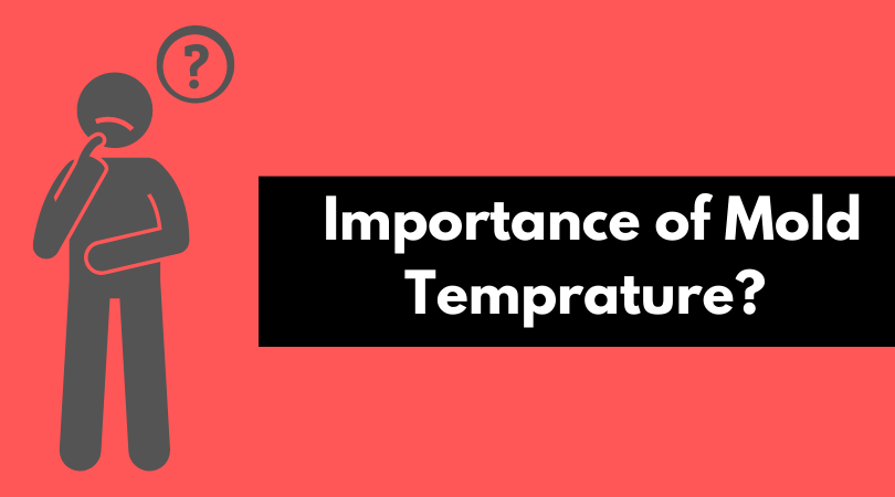 importance of mold temperature